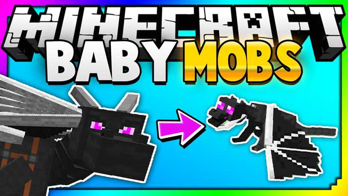 Мод Baby Mobs Для Майнкрафт 1.12.2/1.11.2/1.7.10
