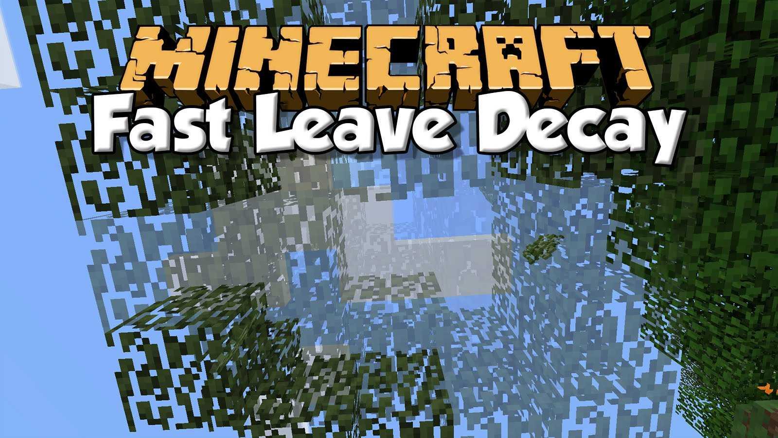Мод Quick Leaf Decay Для Майнкрафт 1.13.2/1.12.2/1.11.2